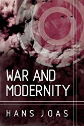 War and Modernity: Studies in the History of Violence in the 20th Century