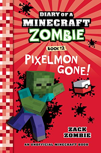 Amazon diary of a minecraft zombie book 12 pixelmon gone diary of a minecraft zombie book 12 pixelmon gone by zombie zack fandeluxe Gallery