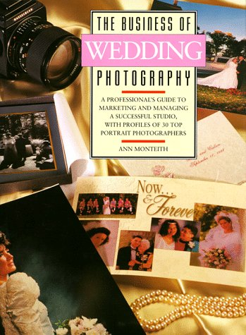 The Business of Wedding Photography (Business of photography)