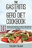 The Gastritis & GERD Diet Cookbook: 101 Healing