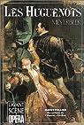 Les Huguenots par Meyerbeer