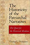 The Historicity of the Patriarchal Narratives : The Quest for the Historical Abraham, Thompson, Thomas L., 1563383896