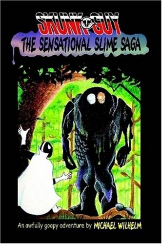 SKUNK-GUY: The Sensational Slime Saga