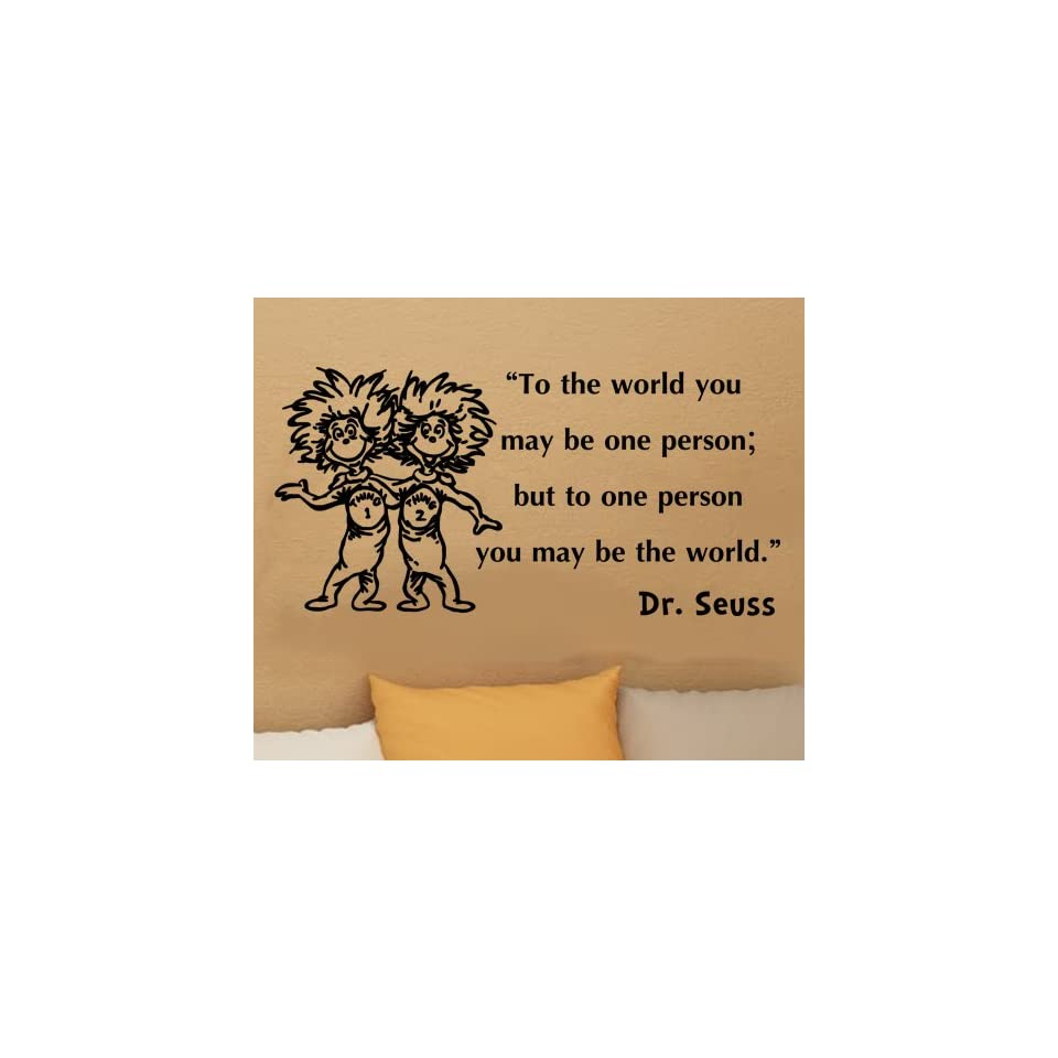 Dr Seuss Thing 1 Thing 2 to the World You May Be One Person Wall Quote Vinyl Wall Art Decal Sticker