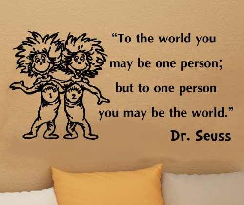 Dr seuss thing 1 thing 2 to the world you may be one person wall dr seuss thing 1 thing 2 to the world you may be one person wall quote vinyl wall art decal sticker amazon kitchen home gumiabroncs Image collections