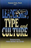 Leadership, Type and Culture : Perspectives from Across the Globe, Ginn, Charles W. and Center for Applications of Psychological Type Staff, 0935652604