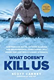 img - for What Doesn't Kill Us: How Freezing Water, Extreme Altitude and Environmental Conditioning Will Renew Our Lost Evolutionary Strength book / textbook / text book