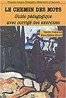Le chemin des mots : Livret pédagogique avec corrigé des exercices par Dumarest