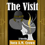 The Visit: Nelly, Book 2 | Nora A.M. Crown