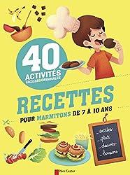 40 activités faciles et originales : Recettes pour marmitons de 7 à 10 ans