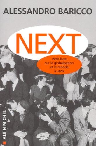 Next : Petit Livre sur la globalisation et sur le monde qui vient Poche – 20 mars 2002 Alessandro Baricco Françoise Brun Albin Michel 2226133151