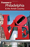 Frommer's Philadelphia and the Amish Country, Lauren McCutcheon and Mccutcheon, 0470435135