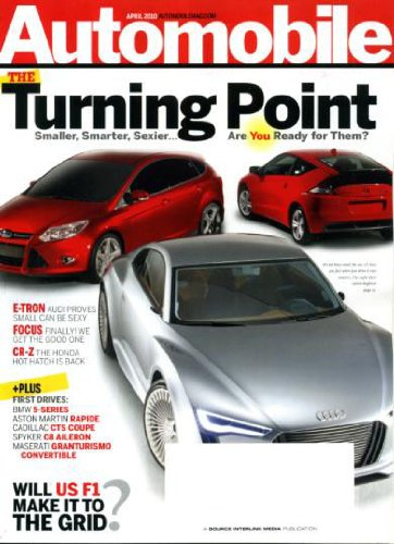 Automobile April 2010 Audi E-Tron & Ford Focus & Honda CR-Z on Cover, First Drives: BMW 5-Series - Aston Martin Rapide - Cadillac CTS Coupe - Spyker C8 Aileron - Maserati Granturismo Convertible, Tesla Roadster