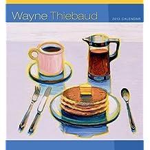 Wayne Thiebaud 2013 Wall Calendar