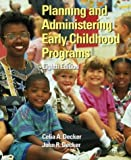 Planning and Administering Early Childhood Programs, Celia Anita Decker and John R. Decker, 0131125486