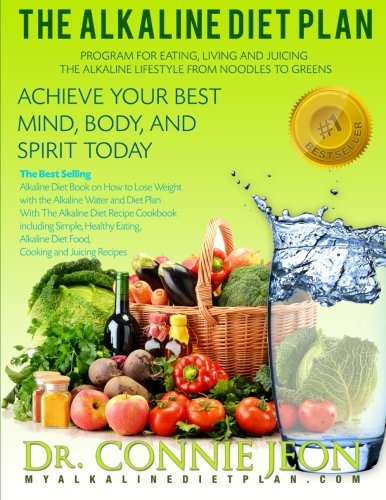 Eating Recovery Plan Cancer (The Alkaline Diet Plan: The Best Selling Diet Book on How to Lose Weight with the Alkaline Water and Diet Plan with the Alkaline Diet Recipe Cookbook including Alkaline Diet Food and Juicing Recipes)