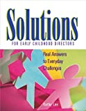 Solutions for Early Childhood Directors, Kathy H. Lee, 0876592299