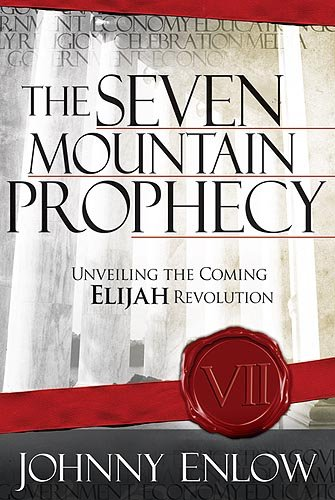 The Seven Mountain Prophecy: Unveiling the Coming Elijah Revolution PDF