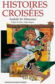 Histoires croisées par Anahide Ter-Minassian