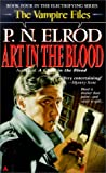 Art in the Blood (Vampire Files, No. 4)