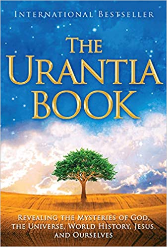 The Urantia Book: Revealing the Mysteries of God, the ...
