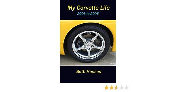 My Corvette Life: 2003 to 2005