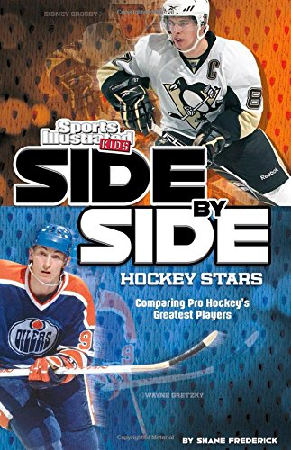 Side-by-Side Hockey Stars: Comparing Pro Hockey's Greatest Players (Side-by-Side Sports)