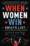 img - for When Women Win: EMILY's List and the Rise of Women in American Politics book / textbook / text book