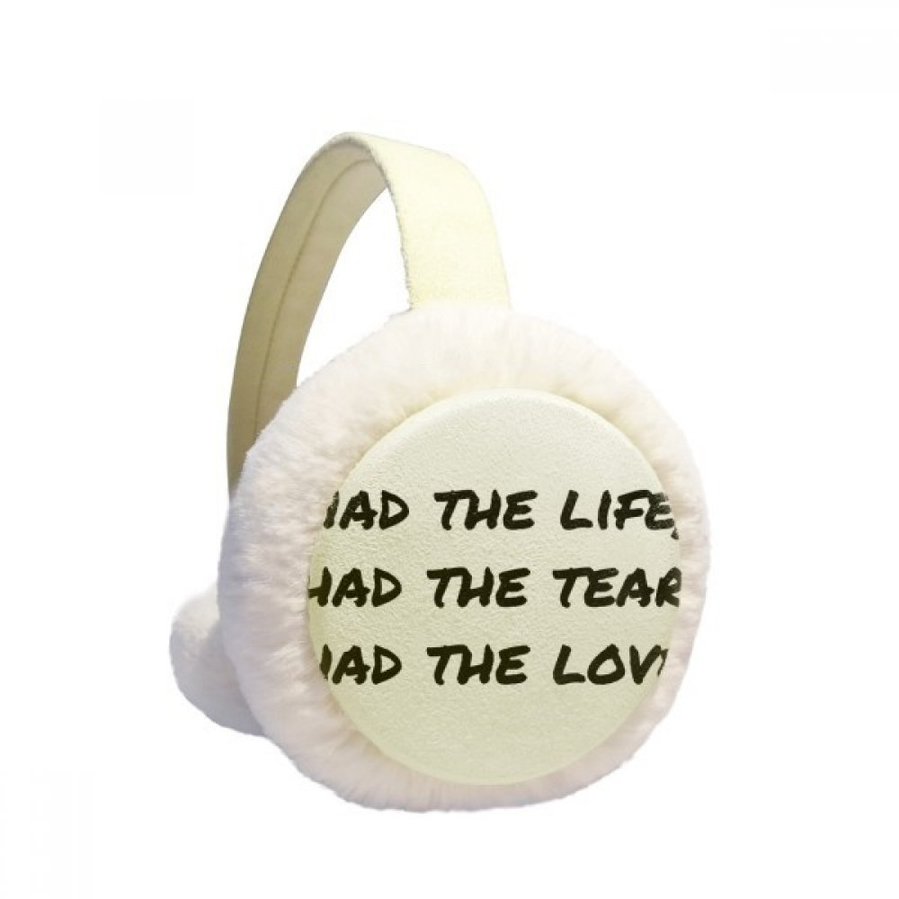 Famous Poetry Quote Life Tear Love Winter Earmuffs Ear Warmers Faux Fur Foldable Plush Outdoor Gift