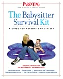 The Babysitter's Survival Kit : A Guide for Parents and Sitters
