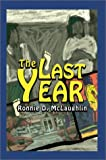 The Last Year, Ronnie D. McLaughlin, 0595252842