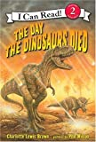 The Day the Dinosaurs Died, Charlotte Lewis Brown, 0060005297