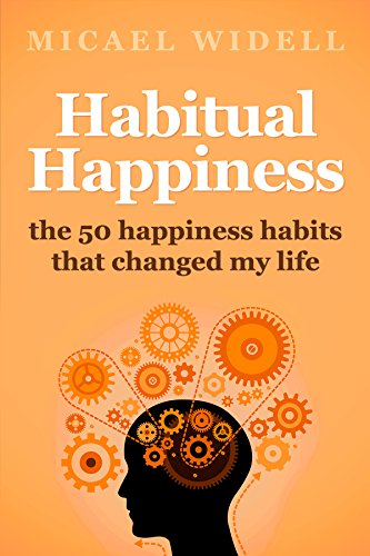 Download for free Habitual Happiness: The 50 Happiness Habits That Changed My Life