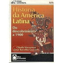 História Da América Latina - Do Descobrimento A 1900