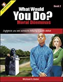 What Would You Do? Book 2, Michael O. Baker, 0894553496