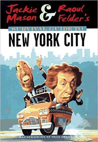 \HOT\ Jackie Mason & Raoul Felder's Survival Guide To New York City. during czesc answer Linea cuenta storage Comenzo Schengen