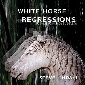 White Horse Regressions Audiobook