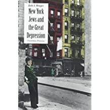 New York Jews and the Great Depression: Uncertain Promise (Yale Historical Publications Series)