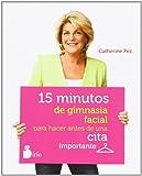 15 Minutos de Gimnasia Facial para Hacer Antes de una Cita Importante, Catherine Pez, 8478089012