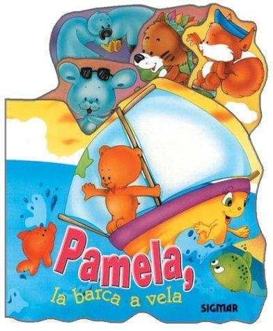Pamela: La barca a vela/ The Sail Boat