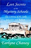 Lost Secrets of the Mystery Schools, Earlyne C. Chaney, 0918936241