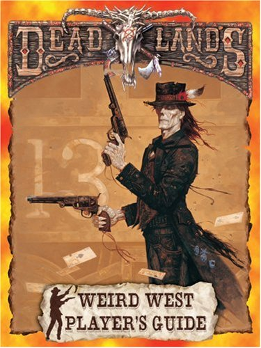 Deadlands Reloaded Marshal's Handbook Explorers Edition (Savage Worlds, S2P10207) Shane Hensley