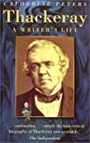 Front cover for the book Thackeray: A Writer's Life by Catherine Peters