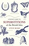 img - for A Pocket Guide to Superstitions of the British Isles (The Pocket Guide) book / textbook / text book