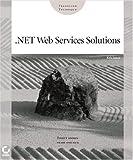 . NET Web Services Solutions, Kris Jamsa, 0782141722