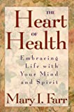 The Heart of Health: Embracing Life with Your Mind and Spirit