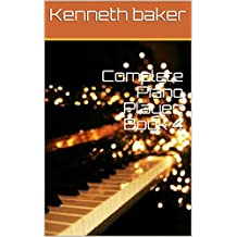Complete Piano Player: Book 4: step by step guide