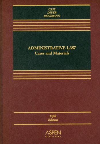 Administrative Law: Cases and Materials (Casebook Series) -