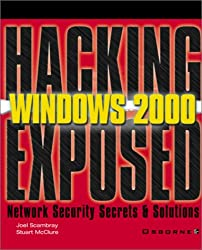 Hacking Exposed Windows 2000: Network Security Secrets and Solutions
