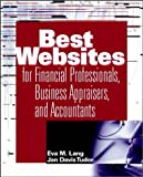 The Best Websites for Financial Professionals, Business Appraisers, and Accountants, Eva M. Lang and Jan Davis Tudor, 0471371572